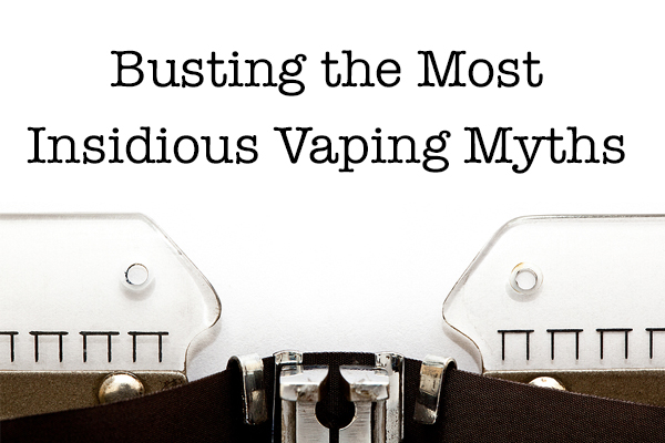 Premium Vape Busts the Most Insidious Vaping Myths